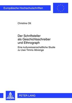 Der Schriftsteller als Geschichtsschreiber und Ethnograph von Ott,  Christine