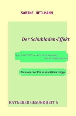 Der Schubladen-Effekt – Ratgeber Gesundheit 6 von Heilmann,  Sabine