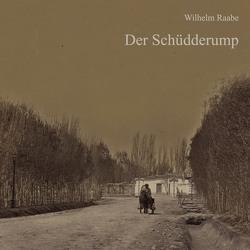 Der Schüdderump von Kohfeldt,  Christian, Raabe,  Wilhelm, Schmidt,  Hans Jochim