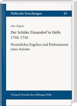 Zinzendorf als Schüler in Halle 1710–1716 von Teigeler,  Otto