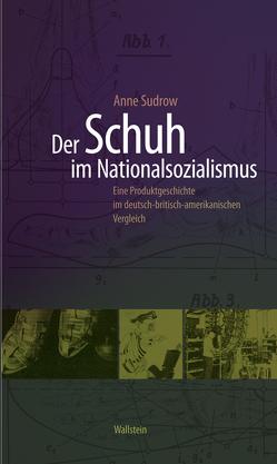 Der Schuh im Nationalsozialismus von Sudrow,  Anne
