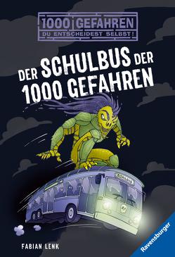 Der Schulbus der 1000 Gefahren von Kampmann,  Stefani, Lenk,  Fabian