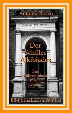 Der Schüler Alkibiades von Rocco,  Antonio, Setz,  Wolfram