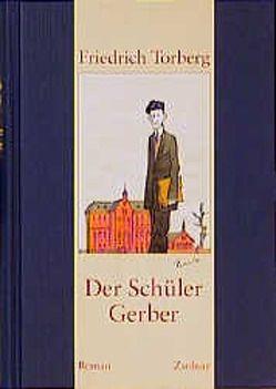 Der Schüler Gerber von Torberg,  Friedrich