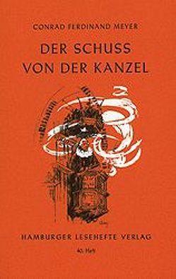 Der Schuss von der Kanzel von Meyer,  Conrad F