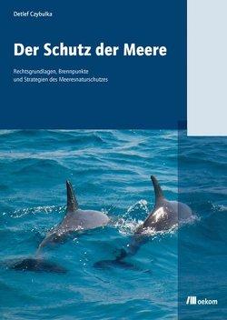 Der Schutz der Meere von Czybulka,  Detlef