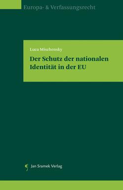 Der Schutz der nationalen Identität in der EU von Mischensky,  Luca