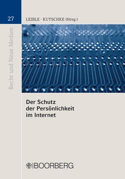 Der Schutz der Persönlichkeit im Internet von Kutschke,  Torsten, Leible,  Stefan