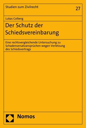 Der Schutz der Schiedsvereinbarung von Colberg,  Lukas