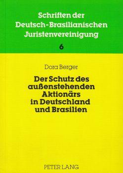 Der Schutz des aussenstehenden Aktionärs in Deutschland und Brasilien von Berger-Steinke,  Dora