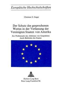 Der Schutz des gesprochenen Wortes in der Verfassung der Vereinigten Staaten von Amerika von Steger,  Christian O