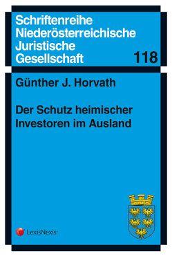 Der Schutz heimischer Investoren im Ausland von Horvath,  Günther J.