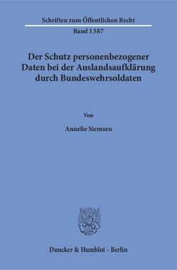 Der Schutz personenbezogener Daten bei der Auslandsaufklärung durch Bundeswehrsoldaten. von Siemsen,  Annelie