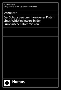 Der Schutz personenbezogener Daten eines Whistleblowers in der Europäischen Kommission von Aust,  Christoph