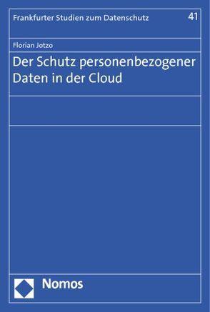 Der Schutz personenbezogener Daten in der Cloud von Jotzo,  Florian