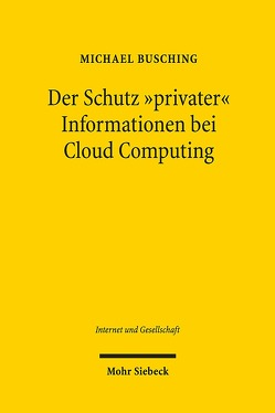 """Der Schutz """"privater"""" Informationen bei Cloud Computing von Busching,  Michael"""