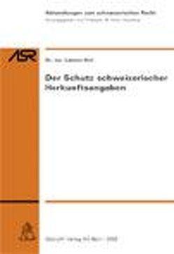 Der Schutz schweizerischer Herkunftsangaben von Hirt,  Lorenz