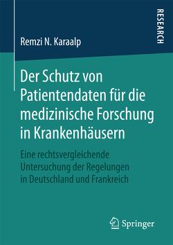 Der Schutz von Patientendaten für die medizinische Forschung in Krankenhäusern von N. Karaalp,  Remzi