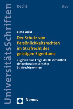 Der Schutz von Persönlichkeitsrechten im Strafrecht des geistigen Eigentums von Quist,  Elena