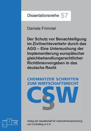Der Schutz vor Benachteiligung im Zivilrechtsverkehr durch das AGG von Frimmel,  Daniela