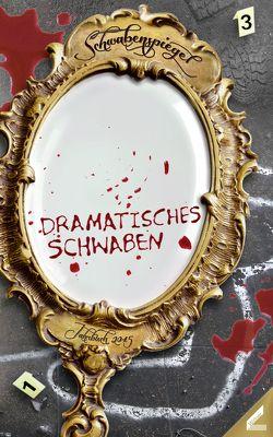 Der Schwabenspiegel. Jahrbuch für Literatur, Sprache und Spiel / Der Schwabenspiegel 2015 von Wolf,  Klaus