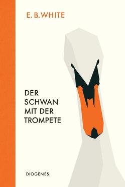 Der Schwan mit der Trompete von Merling,  Jenny, White,  E.B.