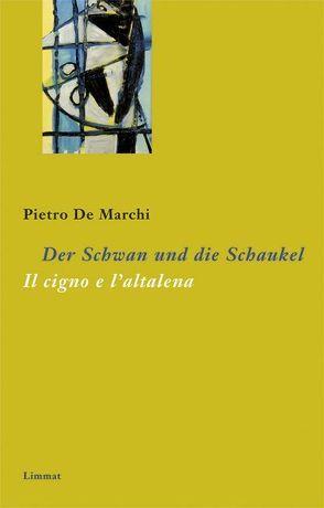 Der Schwan und die Schaukel /Il cigno e l'altalena von De Marchi,  Pietro, Ferber,  Christoph, Pusterla,  Fabio