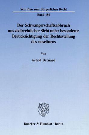 Der Schwangerschaftsabbruch aus zivilrechtlicher Sicht unter besonderer Berücksichtigung der Rechtsstellung des nasciturus. von Bernard,  Astrid