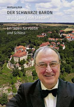 Der schwarze Baron. Wolfgang von Stetten von Bok,  Wolfgang