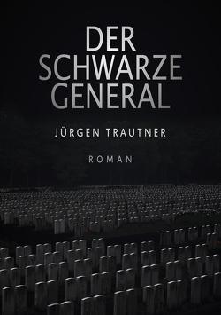 Der schwarze General von Trautner,  Jürgen