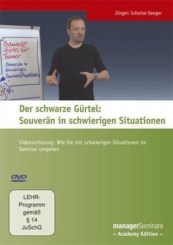 Der schwarze Gürtel: Souverän in schwierigen Situationen von Schulze-Seeger,  Jürgen