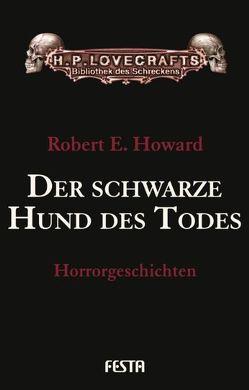 Der schwarze Hund des Todes von Howard,  Robert E., Lovecraft,  H. P.