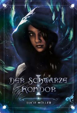 Der Schwarze Kondor von Müller,  Lucie