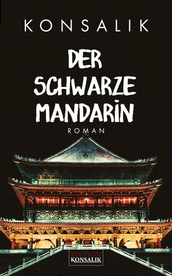Der schwarze Mandarin von Konsalik,  Heinz G.