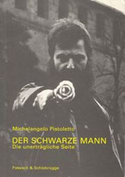 Der schwarze Mann von Pistoletto,  Michelangelo, Schlebrügge,  Johannes