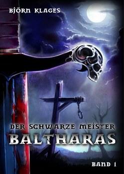 Der schwarze Meister Baltharas von Klages,  Björn