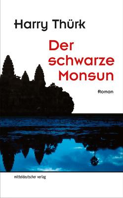 Der schwarze Monsun von Thürk,  Harry