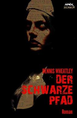 DER SCHWARZE PFAD von Wheatley,  Dennis