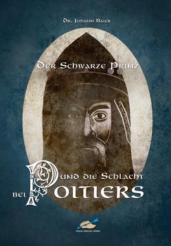 Der schwarze Prinz und die Schlacht bei Poitiers von Baier,  Johann