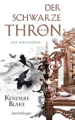 Der Schwarze Thron 3 – Die Kriegerin von Blake,  Kendare, Lungstrass-Kapfer,  Charlotte