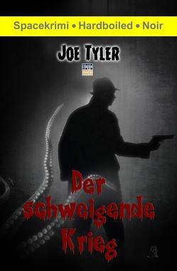 Der schweigende Krieg von Tyler,  Joe