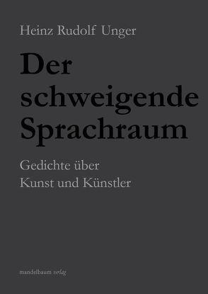 Der schweigende Sprachraum von Bissutti,  Kristian, Brandenstein,  Gabriela, de Grancy,  Christine, Heyn,  Birgit, Unger,  Heinz Rudolf
