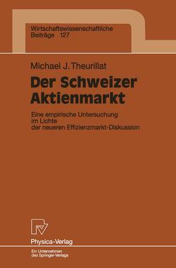 Der Schweizer Aktienmarkt von Theurillat,  Michael J.