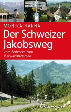 Der Schweizer Jakobsweg von Hanna,  Monika