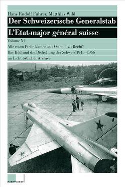 Der Schweizerische Generalstab / Der Schweizerische Generalstab, Band XI von Fuhrer,  Hans Rudolf, Wild,  Matthias