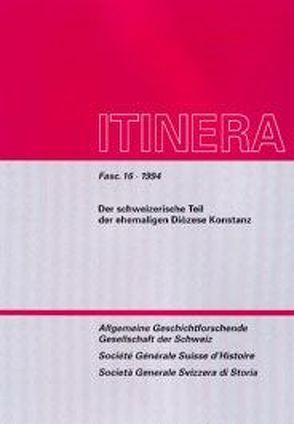 Der Schweizerische Teil der ehemaligen Diözese Konstanz von Degler-Spengler,  Brigitte