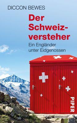 Der Schweizversteher von Bewes,  Diccon, Schermer-Rauwolf,  Gerlinde, Schuhmacher,  Sonja
