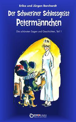 Der Schweriner Schlossgeist Petermännchen von Borchardt,  Erika, Borchardt,  Jürgen, Schmedemann,  Horst, Selke,  Inge