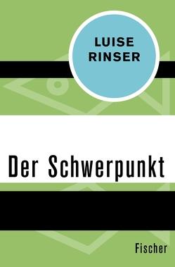 Der Schwerpunkt von Rinser,  Luise