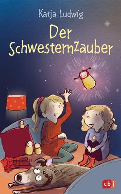 Der Schwesternzauber von Göhlich,  Susanne, Ludwig,  Katja